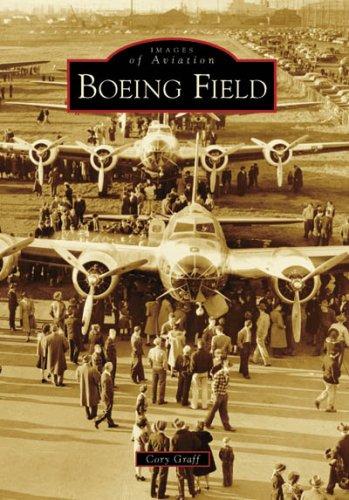 Boeing Field (Images of Aviation: Washington) ()