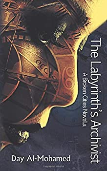 The Labyrinth's Archivist by Day Al-Mohamed science fiction and fantasy book and audiobook reviews