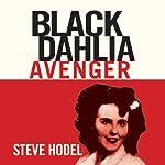 Black Dahlia Avenger: The True Story | Steve Hodel
