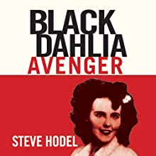 Black Dahlia Avenger: The True Story Audiobook by Steve Hodel Narrated by Kevin Pierce