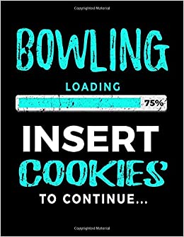 Bowling Loading 75% Insert Cookies To Continue: Blank Doodle Book For Bowlers por Dartan Creations Gratis