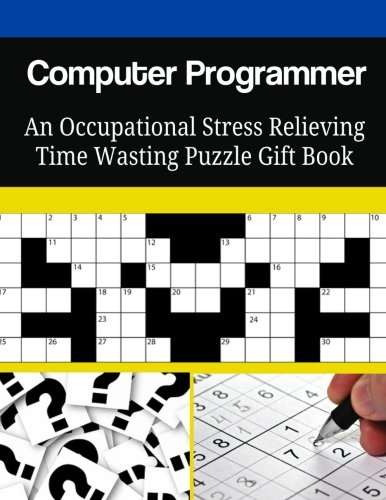 Computer Programmer An Occupational Stress Relieving Time Wasting Puzzle Gift Book