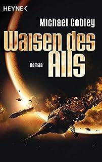 Die Ahnen der Sterne: Roman (Humanitys Fire 3) (German Edition)
