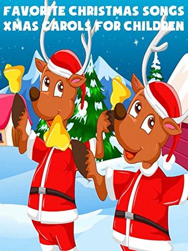 Favorite Christmas Songs - Xmas Carols For Children