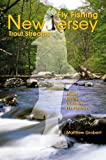 Fly Fishing New Jersey Trout Streams