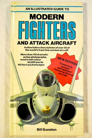An Illustrated Guide to Modern Fighters and Attack Aircraft: Featuring 20 New Aircraft (Arco Military Book) - New Military Aircraft