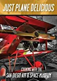 img - for Just Plane Delicious: Cooking with the San Diego Air and Space Museum book / textbook / text book