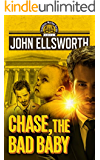 Chase, the Bad Baby (Thaddeus Murfee Legal Thriller Series Book 5)