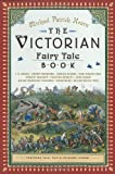 The Victorian Fairy Tale Book (The Pantheon Fairy Tale and Folklore Library)
