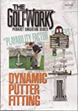 Dyanmic Putter Fitting (The Golfworks Product Education Series) offers