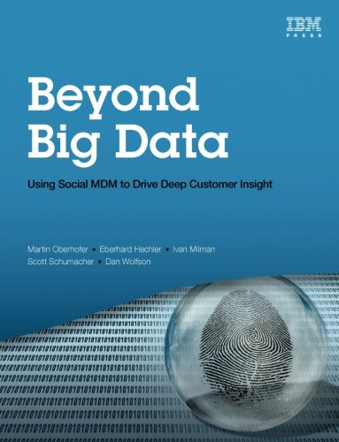 Beyond Big Data: Using Social MDM to Drive Deep Customer Insight (IBM Press)