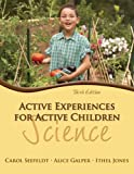 img - for Active Experiences for Active Children: Science (3rd Edition) by Carol Seefeldt (2011-07-01) book / textbook / text book