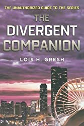 The Divergent Companion: The Unauthorized Guide to the Series