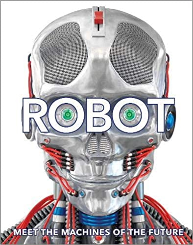 Robot: Meet The Machines Of The Future por Dr Lucy Rogers