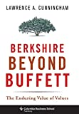 Berkshire Beyond Buffett: The Enduring Value of Values by Cunningham Lawrence A. (2014-10-21) Hardcover