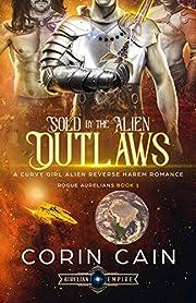Sold to the Alien Outlaws: A Curvy Girl Alien Reverse Harem Romance (Rogue Aurelians Book 1)