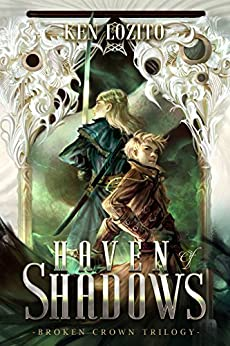 Haven of Shadows (Broken Crown Book 1) by [Lozito, Ken]