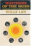Watchers of the skies: An informal history of astronomy from Babylon to the space age
