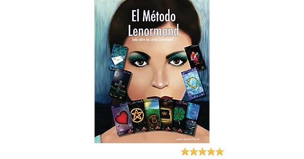 El Método Lenormand: Todo sobre las cartas Lenormand (Spanish Edition)