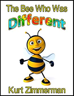 The Bee Who Was Different by [Zimmerman, Kurt]