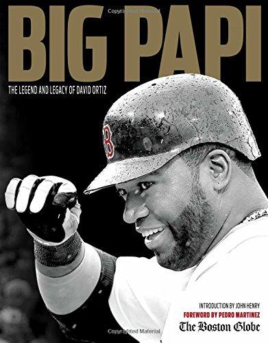 Big Papi: The Legend and Legacy of David Ortiz