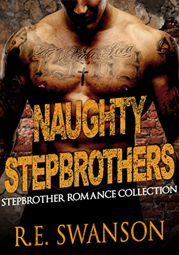 - Naughty Stepbrothers: Stepbrother Romance Sex Stories Collection