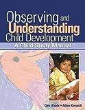 Bundle: Observing and Understanding Child Development: A Child Study Manual + Understanding Child Development PET by Debra Ahola (2007-04-25)