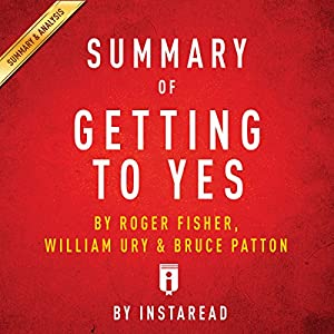 Summary of Getting to Yes, by Roger Fisher, William Ury, and Bruce Patton | Includes Analysis Audiobook