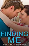 Finding Me: Book 1: All I've Ever Wanted (A New Adult Romance Series)