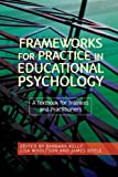 Frameworks for Practice in Educational Psychology, , 1843106000