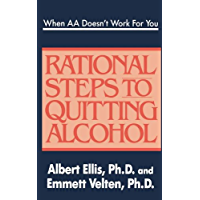 When AA Doesn't Work For You: Rational Steps to Quitting Alcohol (English Edition)