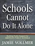 Schools Cannot Do It Alone, Jamie Vollmer, 0982756909