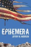 Ephemera, Jeffery Anderson, 1453870814