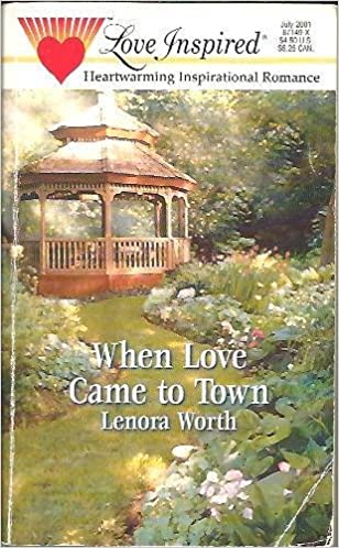 Book When Love Came to Town (In the Garden Series #1) (Love Inspired #142)