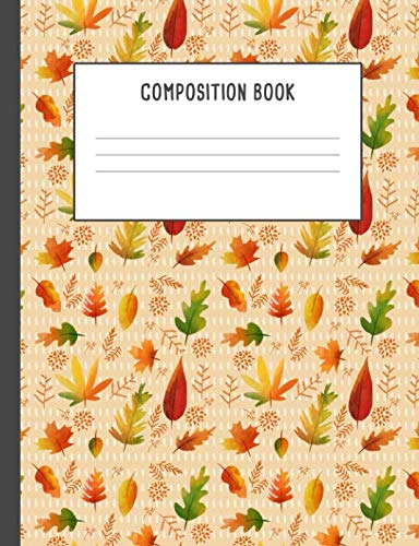 Composition Book: Autumn Leaves Fall, 200 pages College ruled (7.44 x 9.69)]()