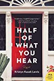 Image of Half of What You Hear: A Novel