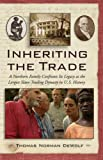 Inheriting the Trade: A Northern Family Confronts its Legacy as the Largest Slave-Trading Dynasty