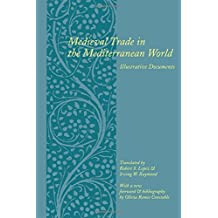 Medieval Trade in the Mediterranean World: Illustrative Documents