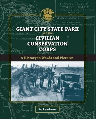 Giant City State Park and the Civilian Conservation Corps: A History in Words and Pictures (Shawnee Books)