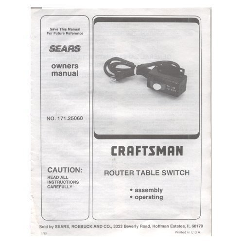 Original 1995 Sears Craftsman Router Table Switch Model No. 171.25060 Owners Manual