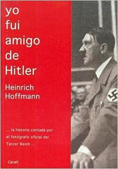 Book Yo Fui Amigo de Hitler (Spanish Edition)