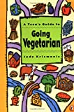 A Teen's Guide to Going Vegetarian