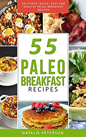 Amazon.com: PALEO BREAKFAST RECIPES: 55 Paleo Breakfast