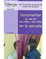 Documentar la vida de los niños y las niñas en la escuela: 28 (Temas de infancia)