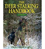 [(Deer Stalking Handbook)] [ By (author) Graham Downing ] [November, 2013]