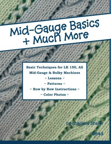 Mid-Gauge Basics + Much More...: Basic Techniques for the Lk 150 & All Manual Mid-Gauge Knitting Machines (Paperback) - Common