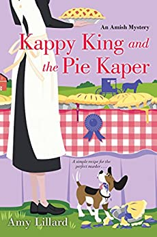 Kappy King and the Pie Kaper (An Amish Mystery Book 3) by [Lillard, Amy]