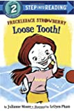 Freckleface Strawberry: Loose Tooth! (Step into Reading)