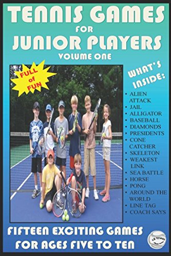Tennis Games for Junior Players: Volume 1 (CB Tennis eBook Series) (Player Tennis Junior)
