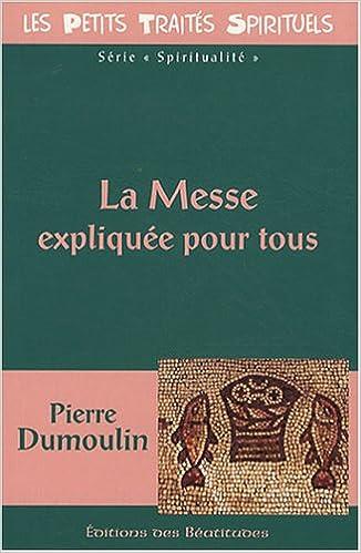Téléchargement La Messe expliquée pour tous pdf, epub